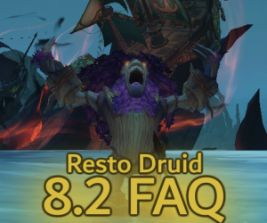 Resto Druid 8.2 FAQ