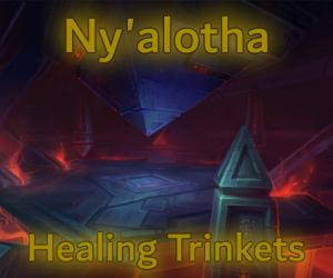 Ny'alotha: Healing Trinkets