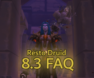 Resto Druid 8.3 FAQ