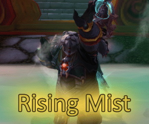 Rising Mist – Mistweaver Monk in 8.3 (Updated 29 April)