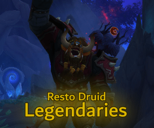 Resto Druid Legendaries – Shadowlands Preview