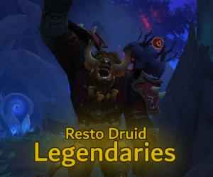 Resto Druid Legendaries – Shadowlands