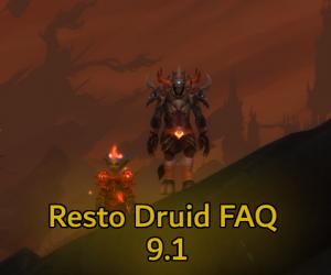 Resto Druid 9.1 FAQ